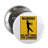 "Do Not Feed the Zombies 2.25"" Button"