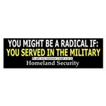 You Might Be A Radical If: Bumper Sticker
