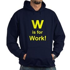 W is for Work Hoodie