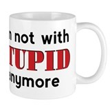 Not With Stupid - Small Mug