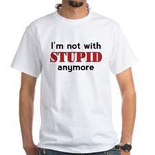 Not With Stupid - Shirt