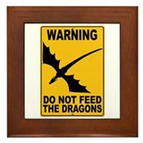 Do Not Feed the Dragons Framed Tile