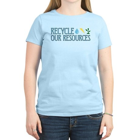 Recycle Our Resources Women's Light T-Shirt