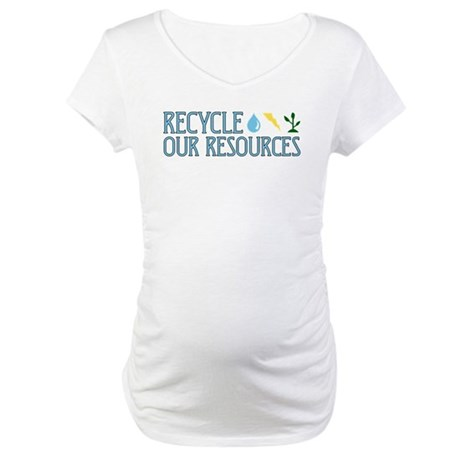 Recycle Our Resources Maternity T-Shirt