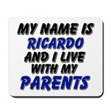 my name is ricardo and I live with my parents Mous