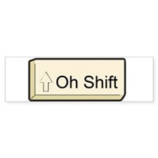 Oh Shift! key Bumper Bumper Sticker
