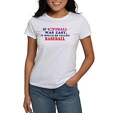 If Softball Was Easy Tee