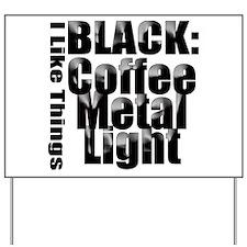 BLACK METAL Yard Sign