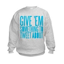 Tweet About Sweatshirt