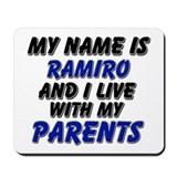 my name is ramiro and I live with my parents Mouse