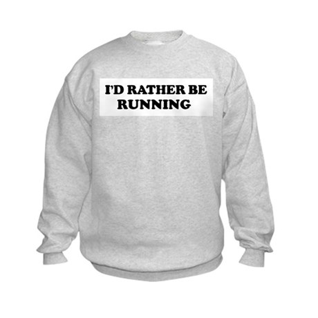 Rather be Running Sweatshirt
