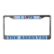 I Love the Reserves License Plate Frame