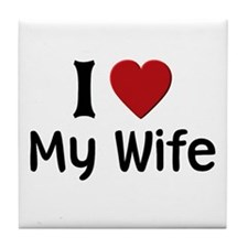 I Love My Wife Tile Coaster