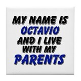 my name is octavio and I live with my parents Tile