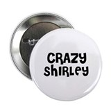 "CRAZY SHIRLEY 2.25"" Button (10 pack)"