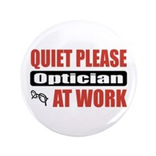 "Optician Work 3.5"" Button (100 pack)"