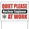 Nuclear Engineer Work Yard Sign
