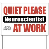 Neuroscientist Work Yard Sign