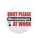 "Microbiologist Work 3.5"" Button (100 pack)"