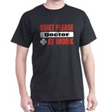 Doctor Work T-Shirt