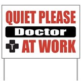 Doctor Work Yard Sign