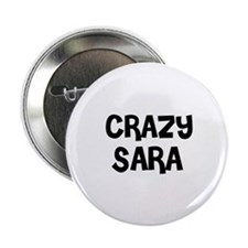 CRAZY SARA Button