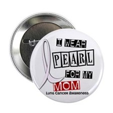 "I Wear Pearl For My Mom 37 2.25"" Button (10 pack)"