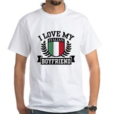 I Love My Italian Boyfriend Shirt