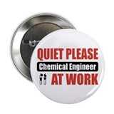 "Chemical Engineer Work 2.25"" Button (10 pack)"