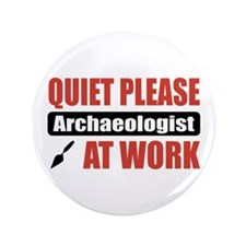 "Archaeologist Work 3.5"" Button (100 pack)"