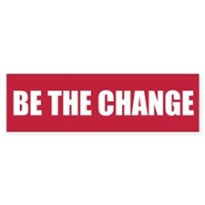 Be the Change Bumper Bumper Sticker