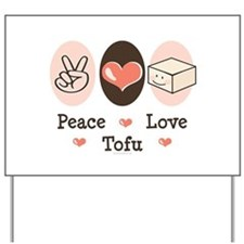 Cute Peace Love Tofu Yard Sign