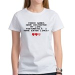 Video Games Have Destroyed My Life Women's T-Shirt