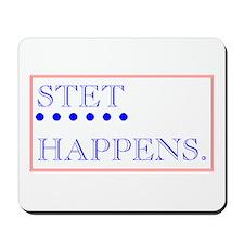 STET HAPPENS Mousepad