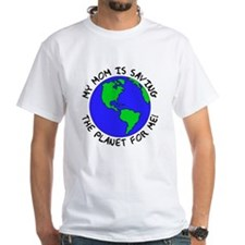 Mom's Saving the Planet Shirt