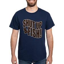 SHUT UP & FISH! T-Shirt