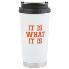 It Is What It Is Ceramic Travel Mug