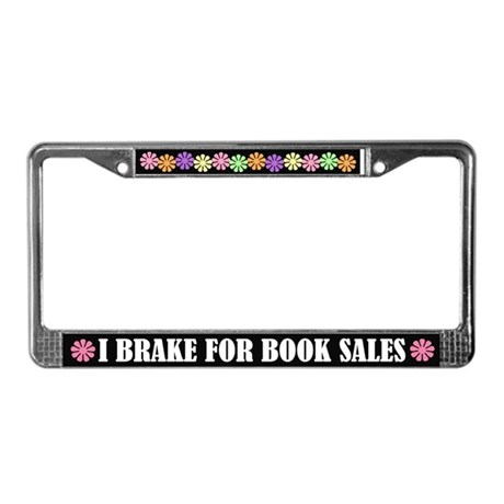 I Brake For Book Sales License Plate Frame