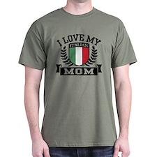 I Love My Italian Mom T-Shirt