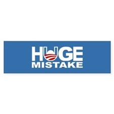 Huge Mistake Anti-Obama Bumper Bumper Sticker