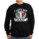 I Love My Italian Dad Sweatshirt