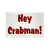 Hey Crabman Rectangle Magnet