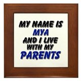 my name is mya and I live with my parents Framed T