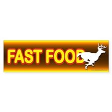 Fast Food... Bumper Sticker (50 pk)