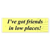 """Friends In Low Places"" Bumper Sticker (10 pk)"