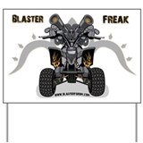 Blaster Freak Yard Sign