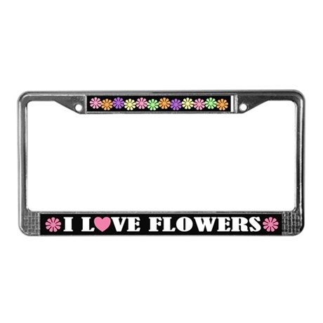Pretty I Love Flowers License Plate Frame