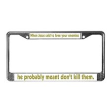 Love your Enemies License Plate Frame