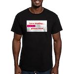 LOVE LOADING...PLEASE WAIT Men's Fitted T-Shirt (d