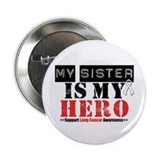 "Lung Cancer Hero Sister 2.25"" Button (10 pack)"